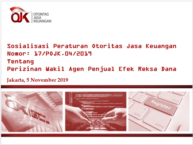 Sosialisasi Peraturan OJK Nomor 17/POJK.04/2019 Tentang Perizinan Wakil Agen Penjual Efek Reksa Dana